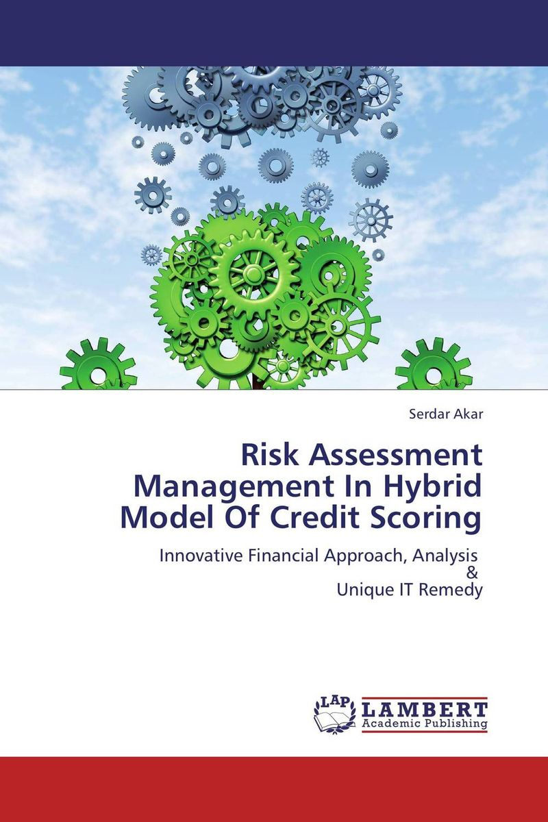 Risk Assessment Management In Hybrid Model Of Credit Scoring jahnavi ravula pawan kumar avadhanam and r k mishra credit and risk analysis by banks