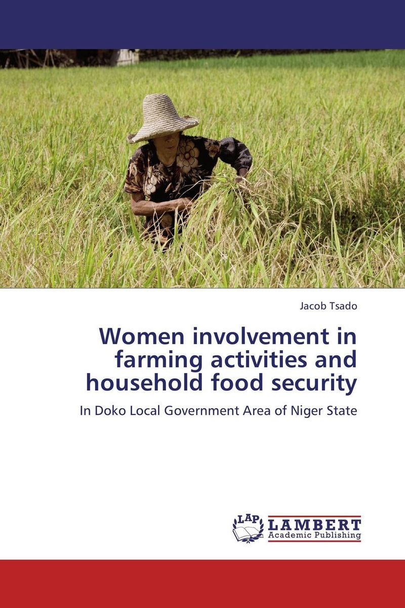 Women involvement in farming activities and household food security agatha daniel and charles olungah women s indigenous knowledge in household food security