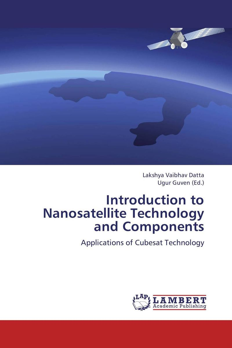 Introduction to Nanosatellite Technology and Components