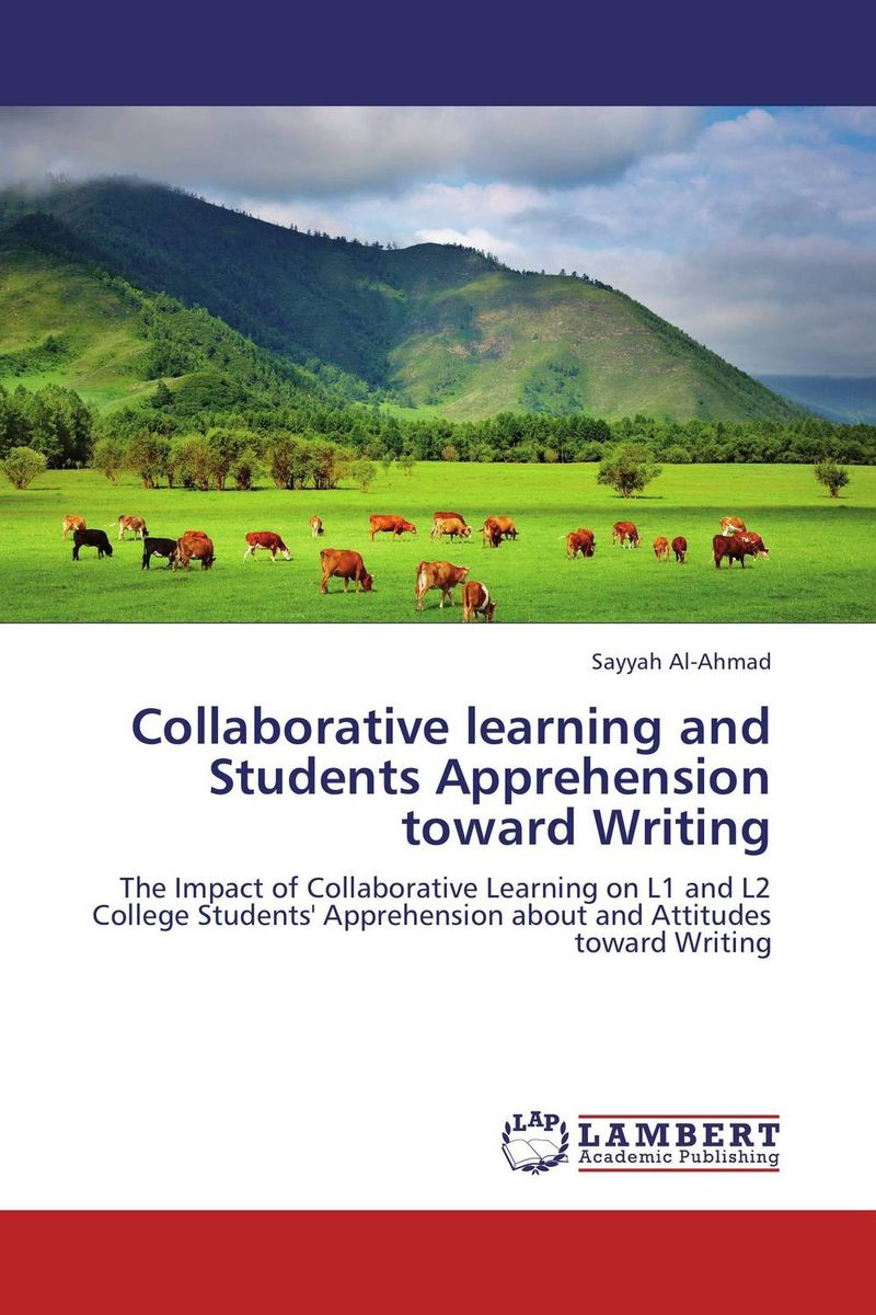 Collaborative learning and Students Apprehension toward Writing jaw heffernan heffernan writing – a college handbook 3ed
