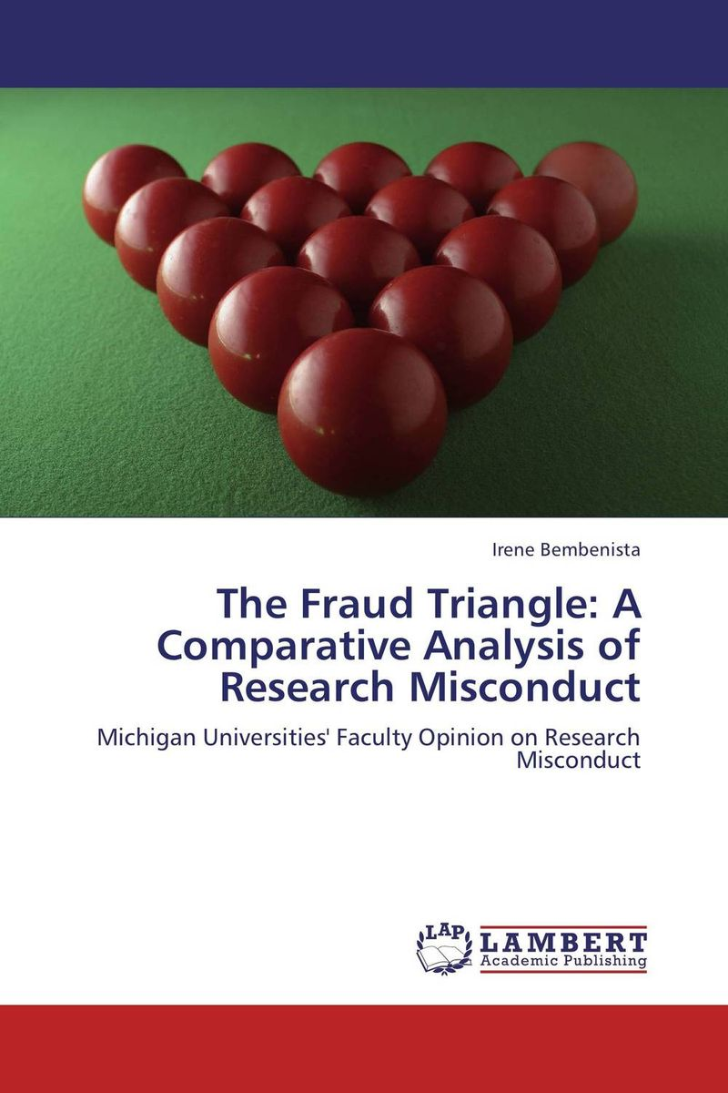 The Fraud Triangle: A Comparative Analysis of Research Misconduct david montague a essentials of online payment security and fraud prevention