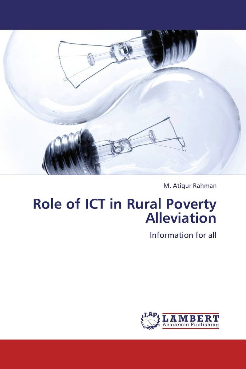 Role of ICT in Rural Poverty Alleviation taisser h h deafalla non wood forest products and poverty alleviation in semi arid region