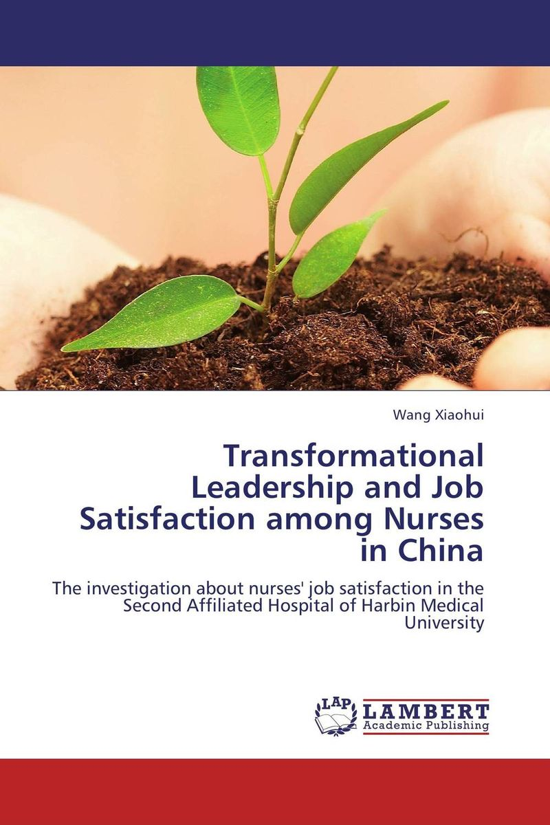 все цены на  Transformational Leadership and Job Satisfaction among Nurses in China  в интернете