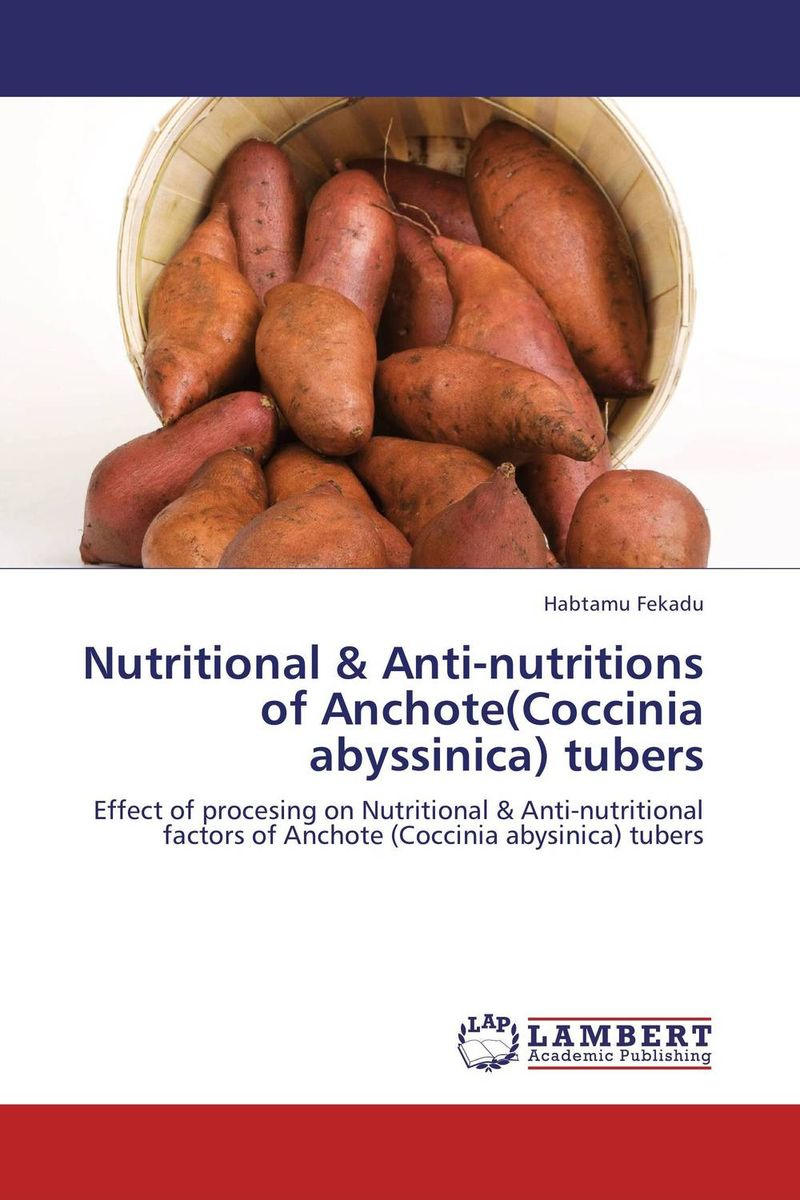 Nutritional & Anti-nutritions of Anchote(Coccinia abyssinica) tubers dearomatization of crude oil