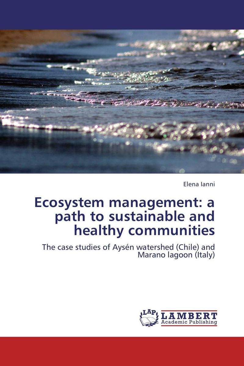цены Ecosystem management: a path to sustainable and healthy communities