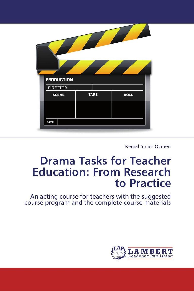 Drama Tasks for Teacher Education: From Research to Practice reflections on english teacher education