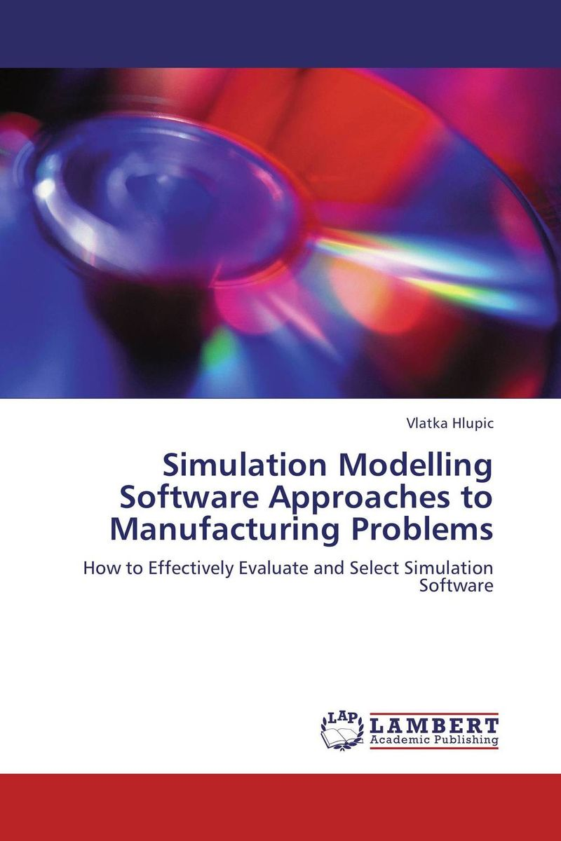 Simulation Modelling Software Approaches to Manufacturing Problems
