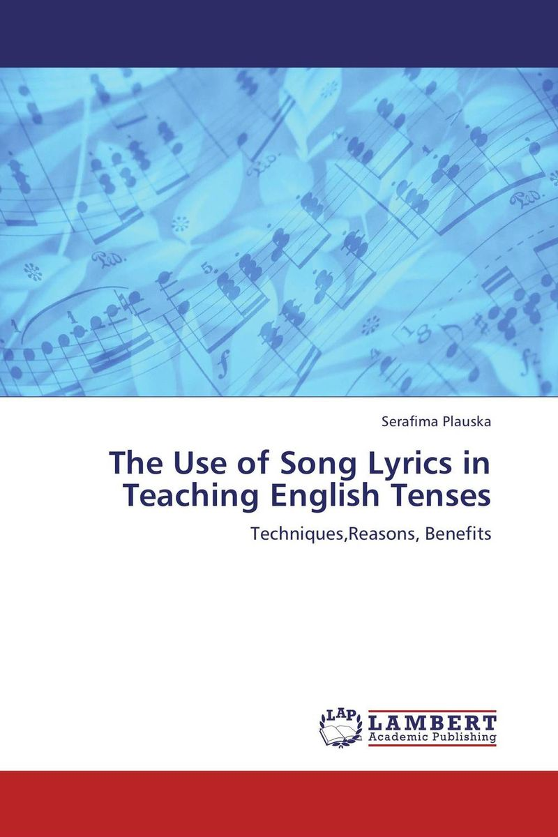 The Use of Song Lyrics in Teaching English Tenses ca of english future tenses and albanian correspondents
