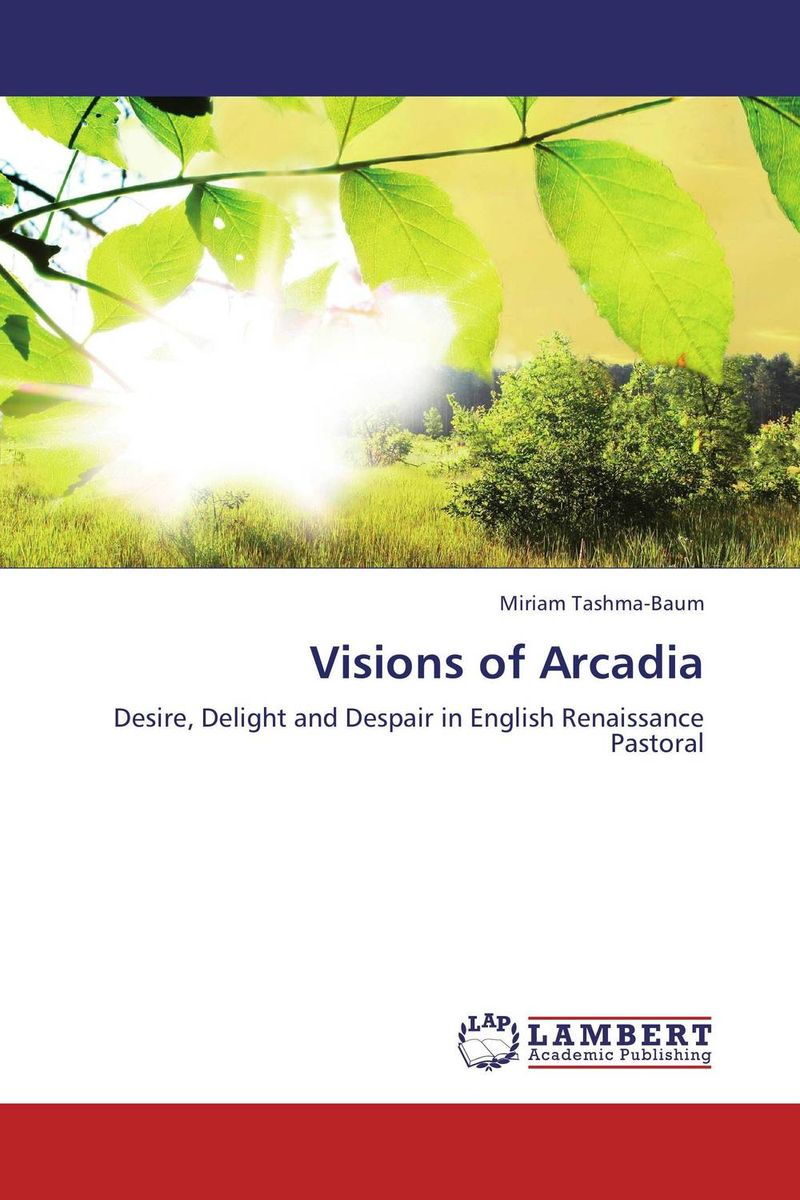 Visions of Arcadia visions of heaven