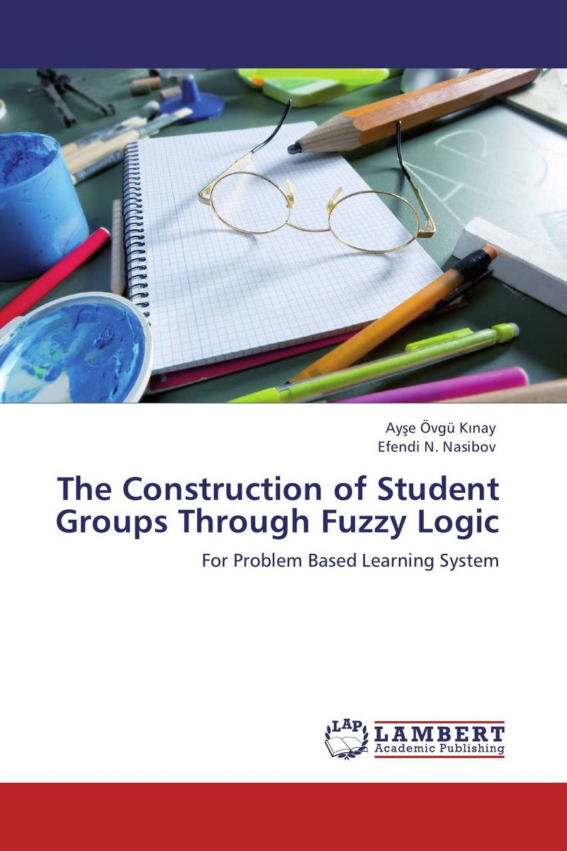 The Construction of Student Groups Through Fuzzy Logic fuzzy logic based information retrieval system