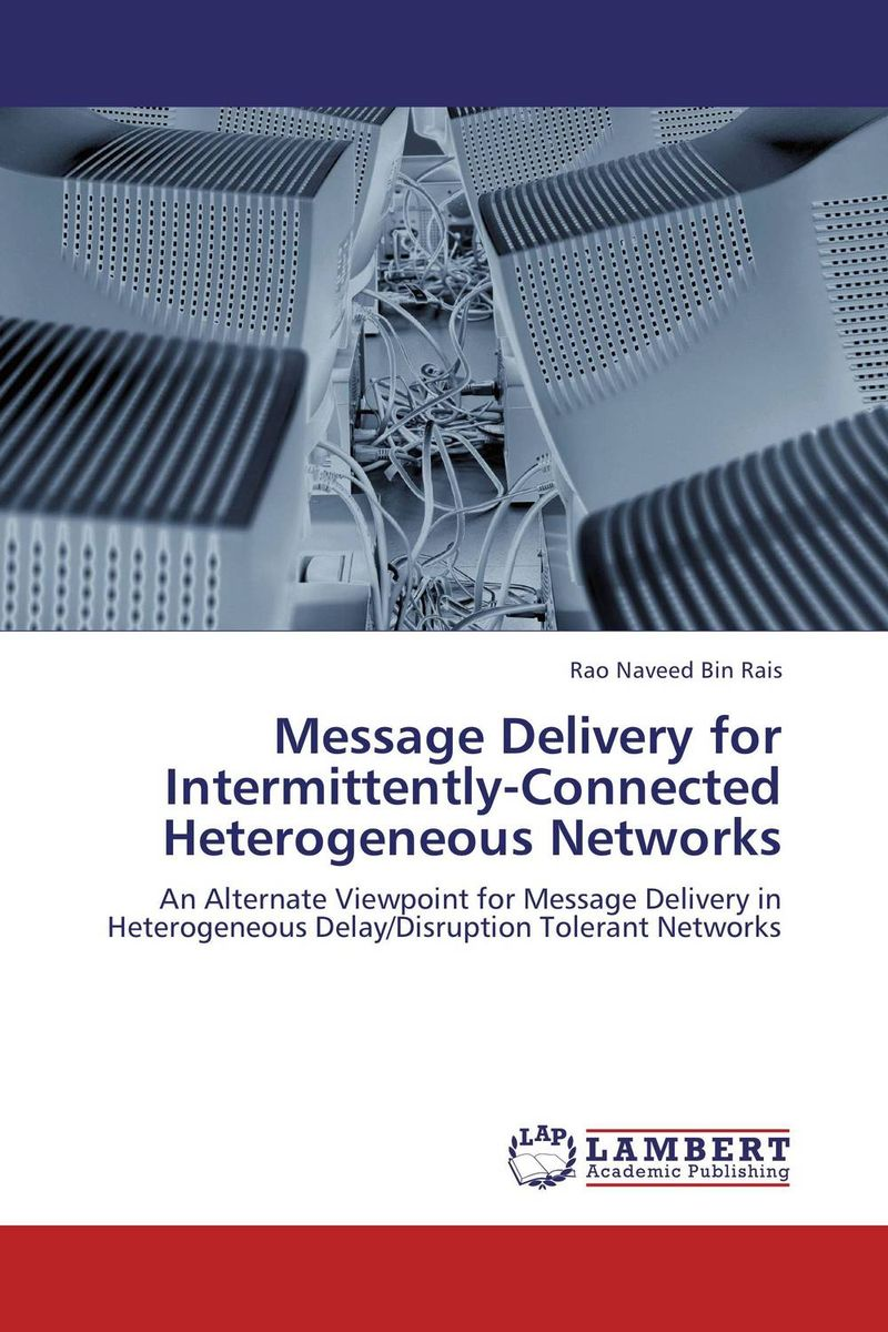 Message Delivery for Intermittently-Connected Heterogeneous Networks atamjit singh pal paramjit kaur khinda and amarjit singh gill local drug delivery from concept to clinical applications