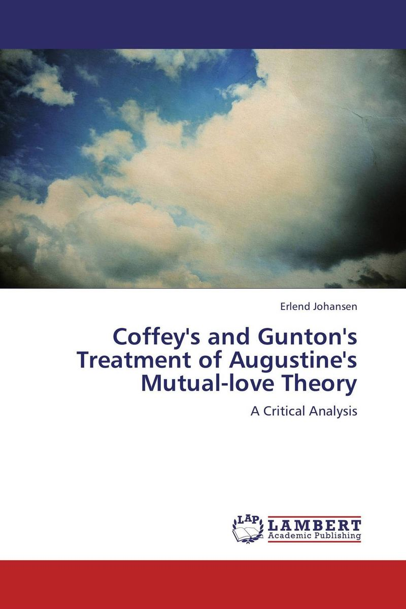 Coffey's and Gunton's Treatment of Augustine's Mutual-love Theory day of the holy trinity
