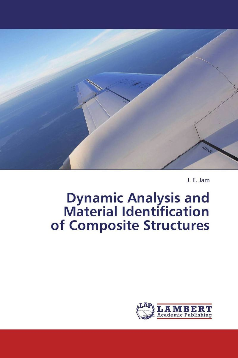 Dynamic Analysis and  Material Identification  of Composite Structures dynamic analysis and failure modes of simple structures