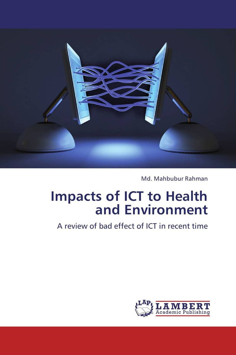 Impacts of ICT to Health and Environment