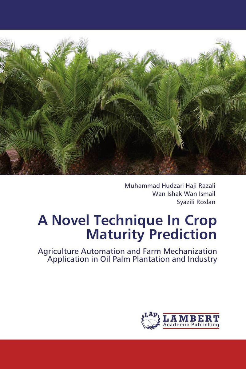 A Novel Technique In Crop Maturity Prediction an economic analysis of oil palm plantation in northeastern thailand