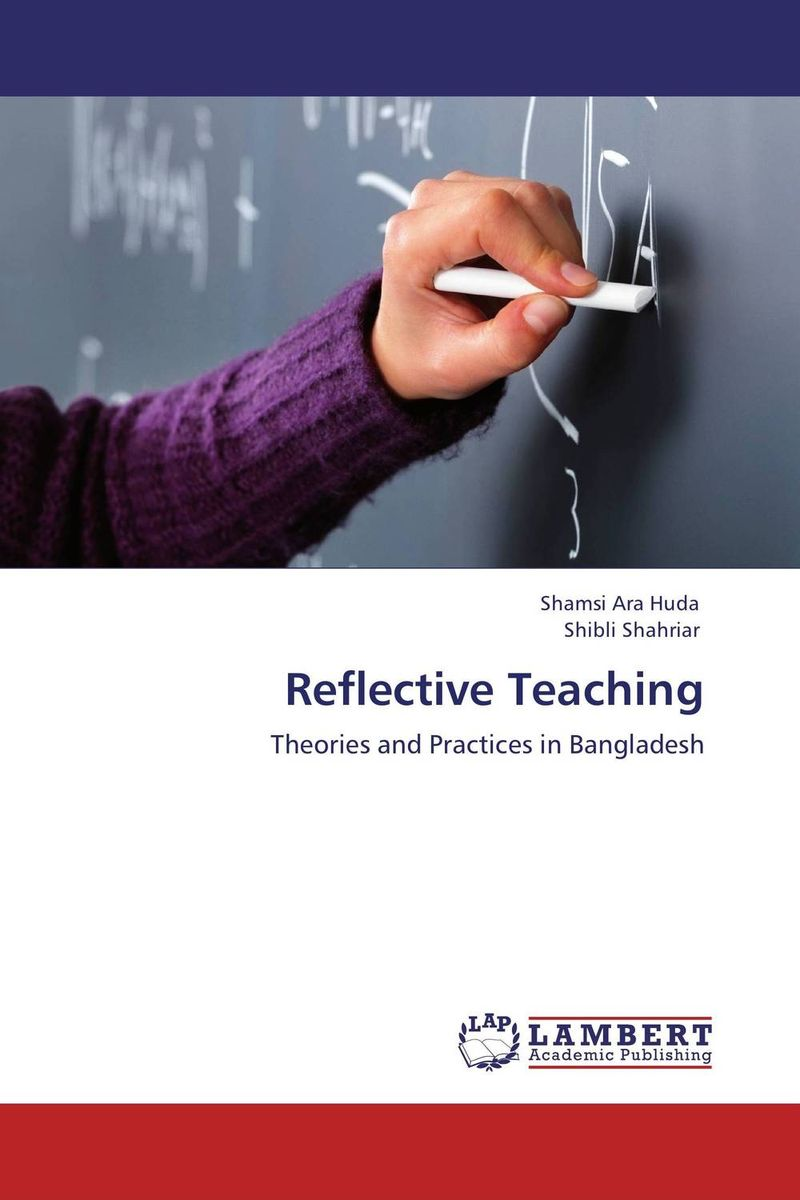 Reflective Teaching the role of evaluation as a mechanism for advancing principal practice
