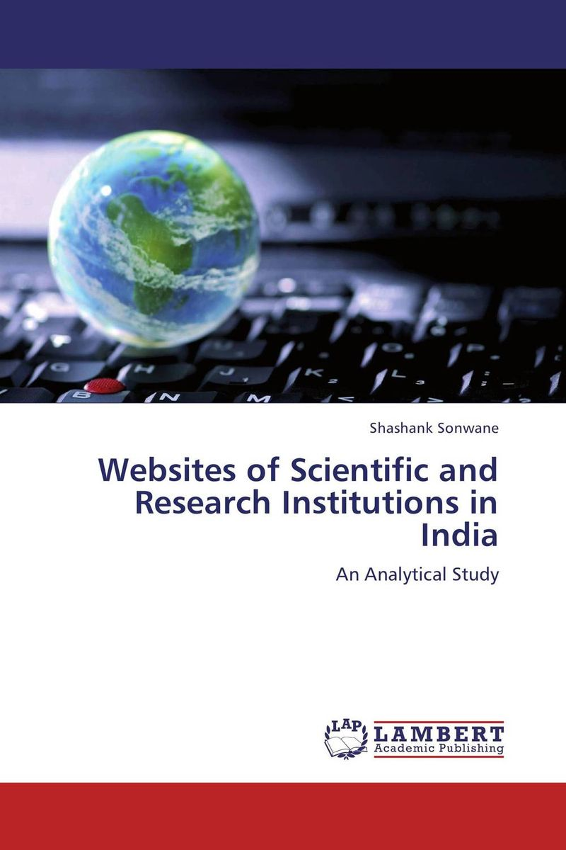 Websites of Scientific and Research Institutions in India evaluation of library web sites of select institute of management