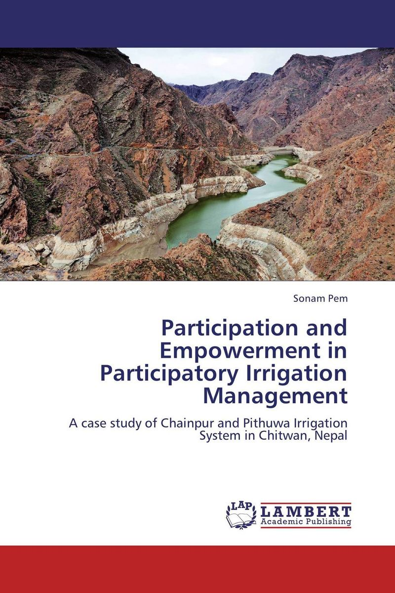 Participation and Empowerment in Participatory Irrigation Management surendra kumar rai rajesh d pandya and sumit r salunkhe participatory irrigation management