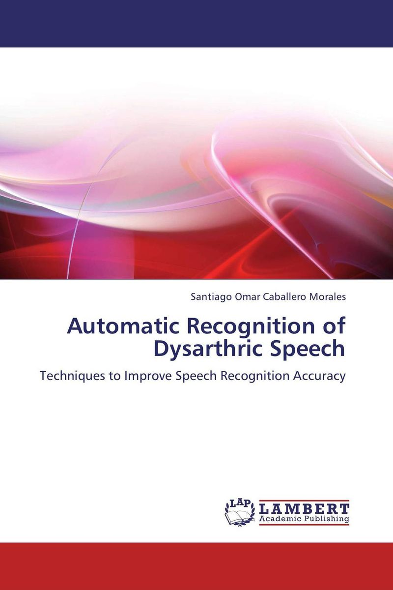 Automatic Recognition of Dysarthric Speech cerebral palsy speech recognition system