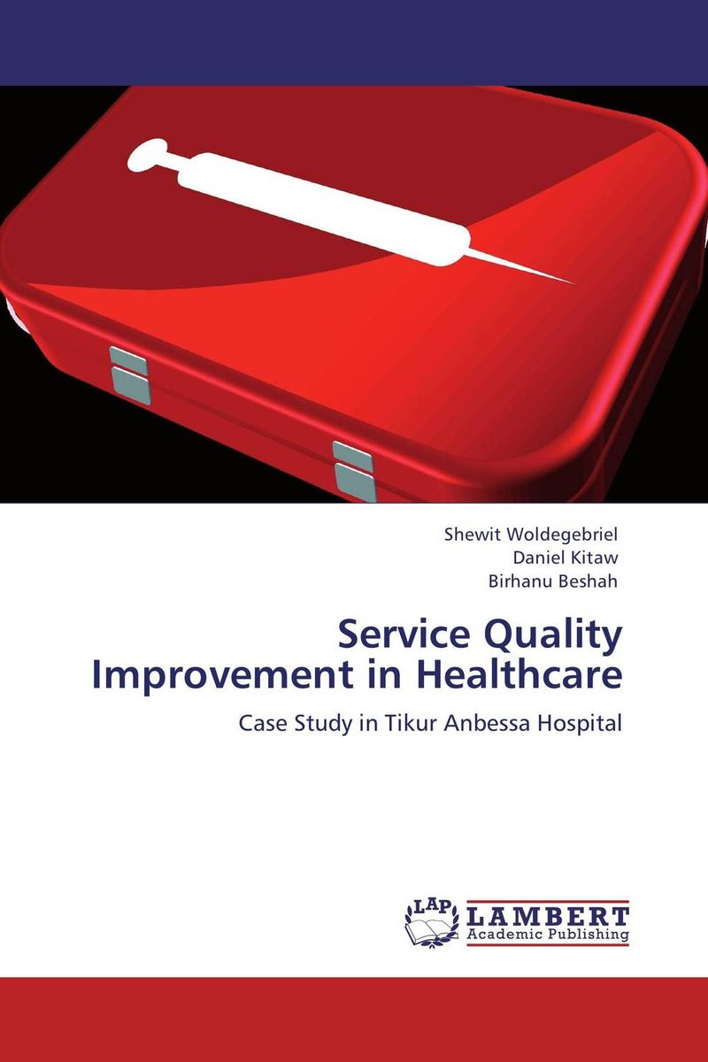 Service Quality Improvement in Healthcare trevor strome l healthcare analytics for quality and performance improvement