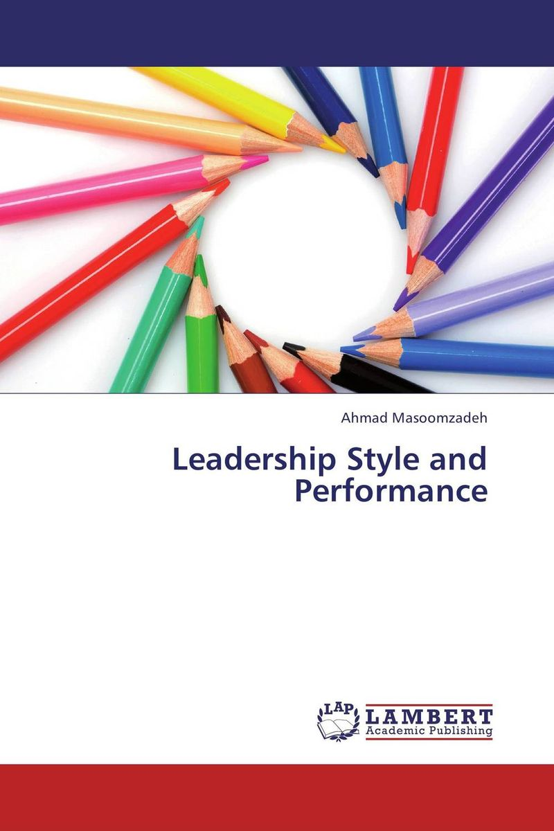 Leadership Style and Performance employee performance as influenced by tve administrator s leadership