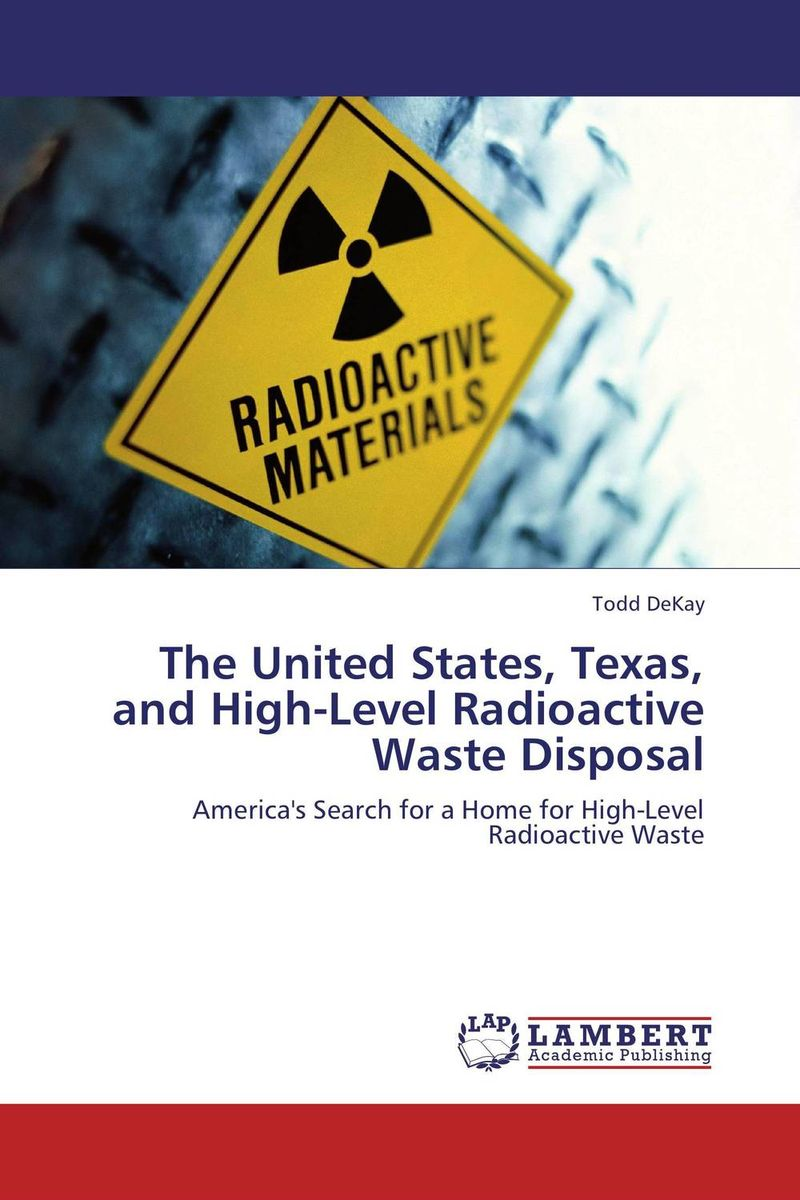 The United States, Texas, and High-Level Radioactive Waste Disposal