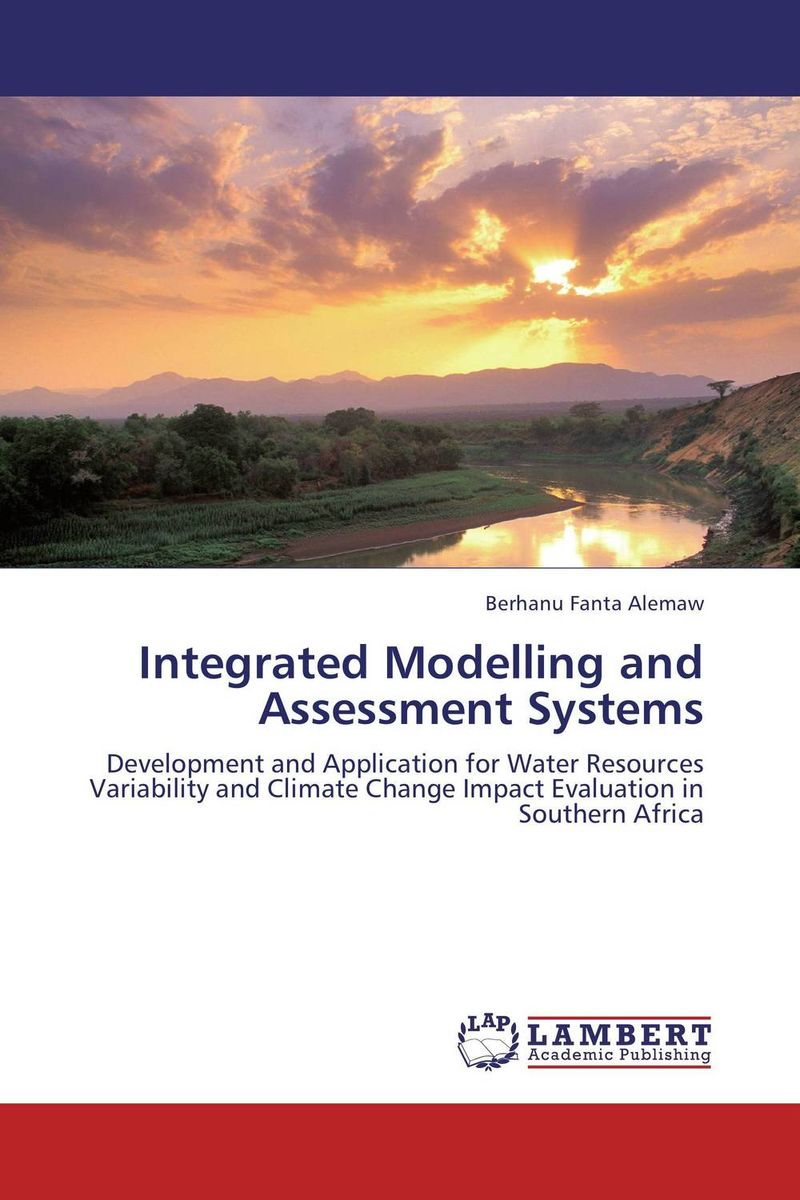 Integrated Modelling and Assessment Systems integrated modelling and assessment systems
