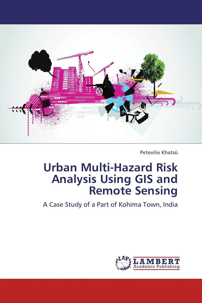 Urban Multi-Hazard Risk Analysis Using GIS and Remote Sensing remote sensing inversion problems and natural hazards asradvances in space research volume 21 3