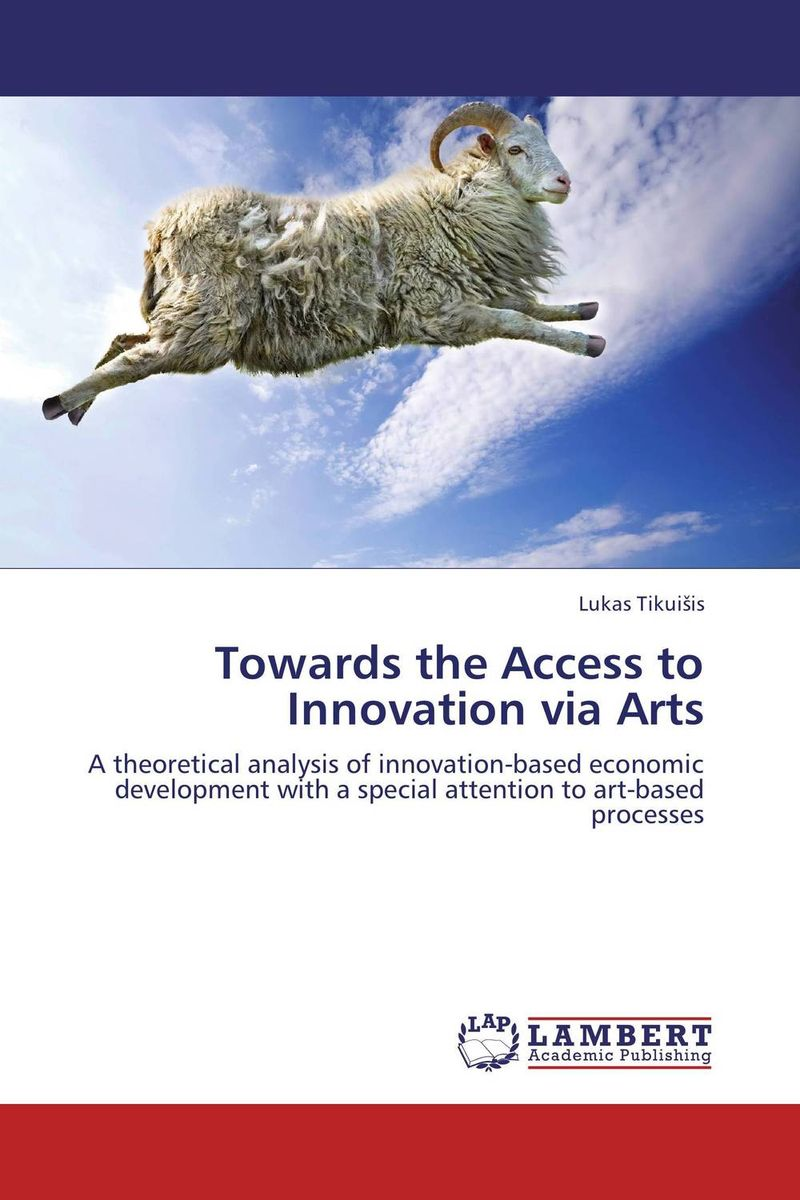 Towards the Access to Innovation via Arts duncan bruce the dream cafe lessons in the art of radical innovation