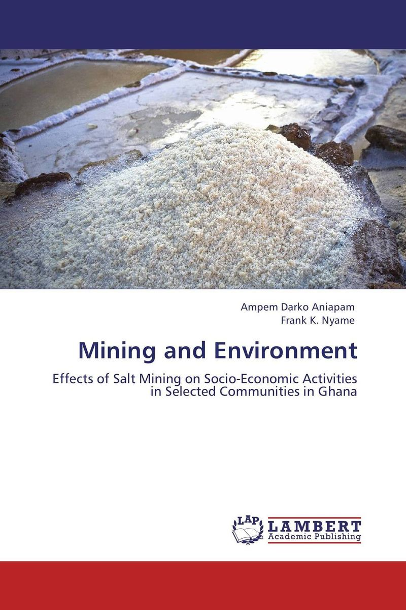 Mining and Environment joseph addo ampofo humphrey agbeko and wilhermina tetteh small scale diamond operations in selected communities in ghana