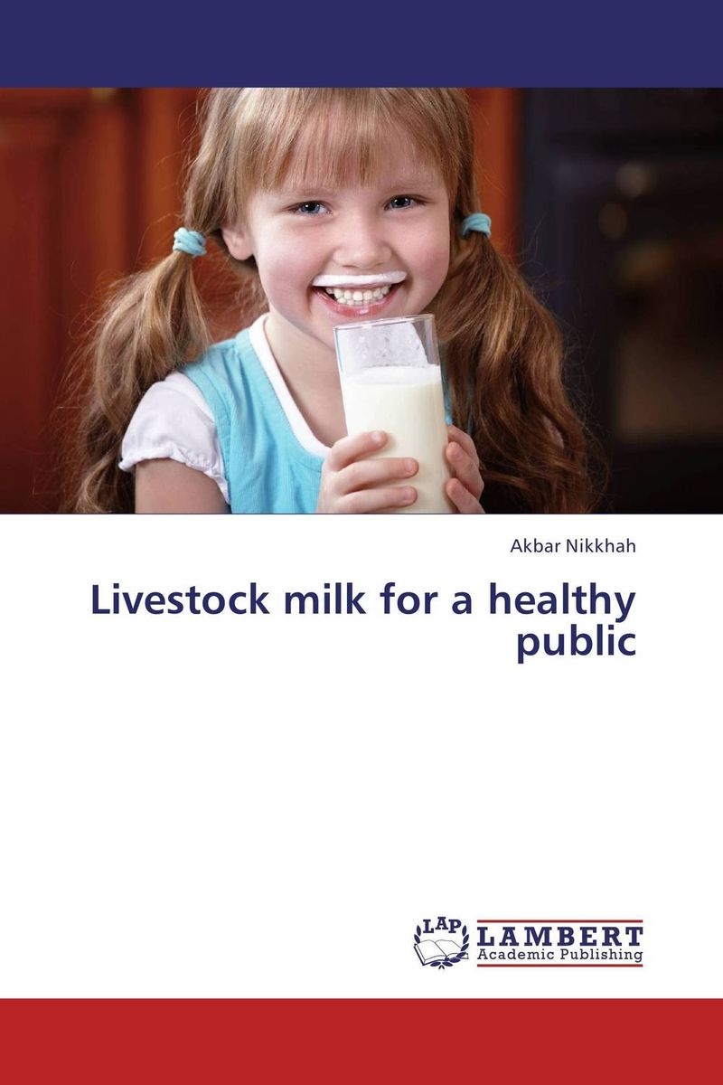 Livestock milk for a healthy public