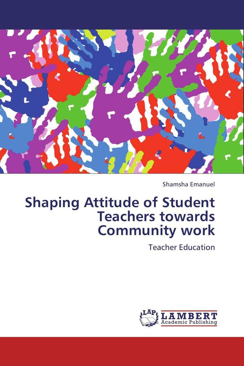 Shaping Attitude of Student Teachers towards Community work student attitude towards web based learning resources