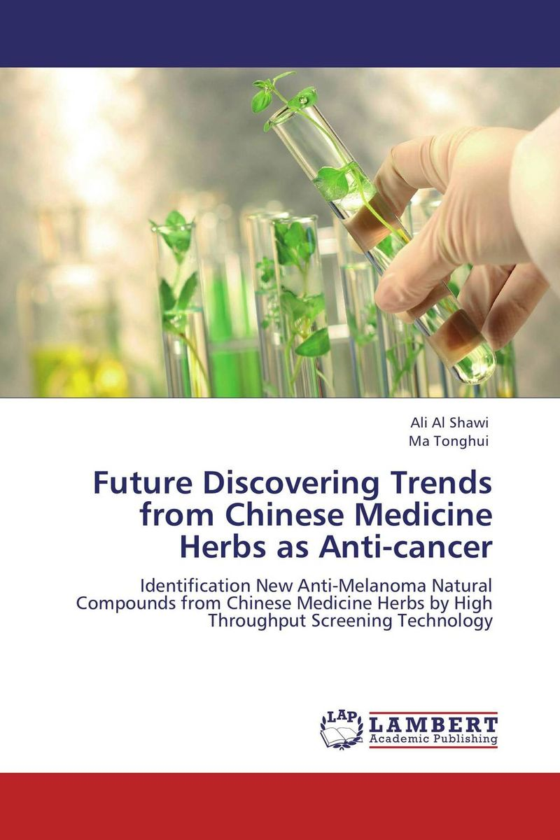Future Discovering Trends from Chinese Medicine Herbs as Anti-cancer sadat khattab usama abdul raouf and tsutomu kodaki bio ethanol for future from woody biomass