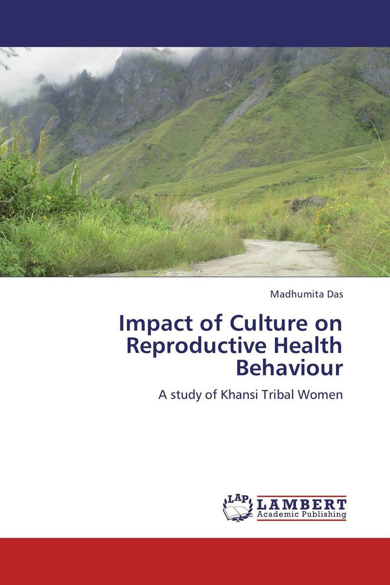 Impact of Culture on Reproductive Health Behaviour сысоев п сысоева л issues in us culture and society амер культура и общество
