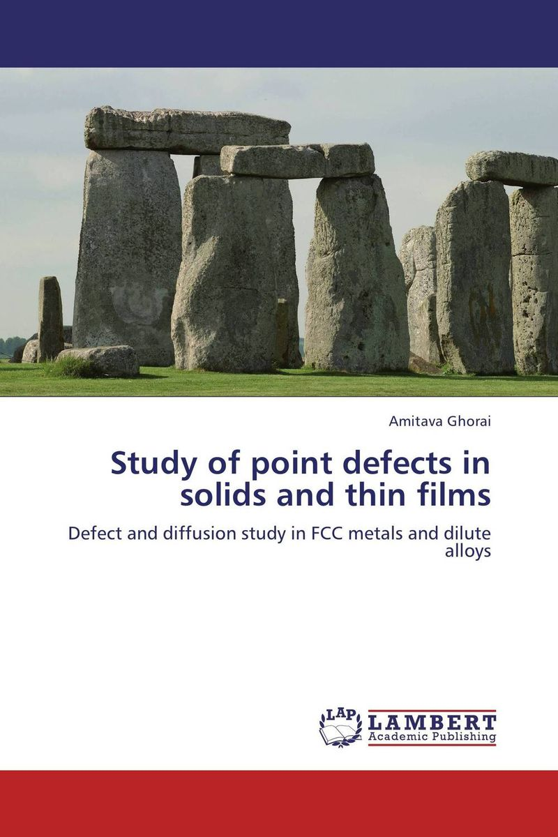 Study of point defects in solids and thin films study of point defects in solids and thin films