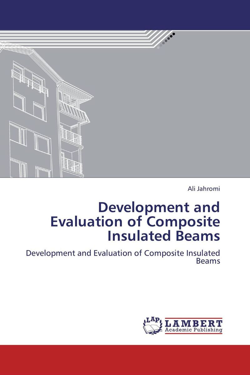 Development and Evaluation of Composite Insulated Beams performance and durability assessment