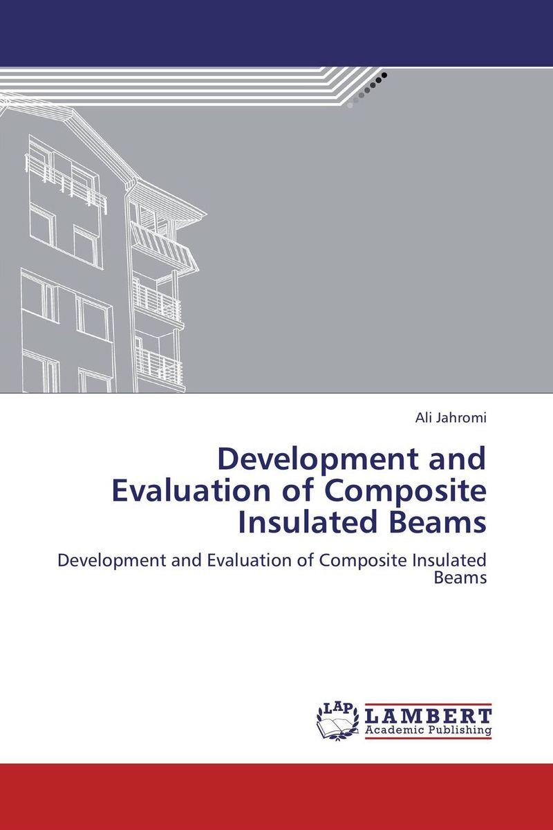 Development and Evaluation of Composite Insulated Beams фантазер josephine набор плетение из фольги серебрянная роза