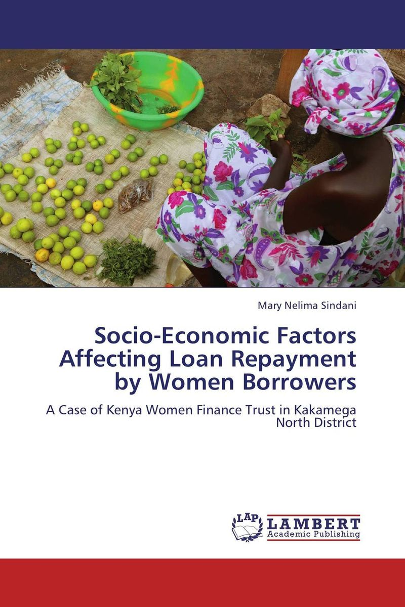Socio-Economic Factors Affecting Loan Repayment by Women Borrowers the challenges experienced by non governmental organisations
