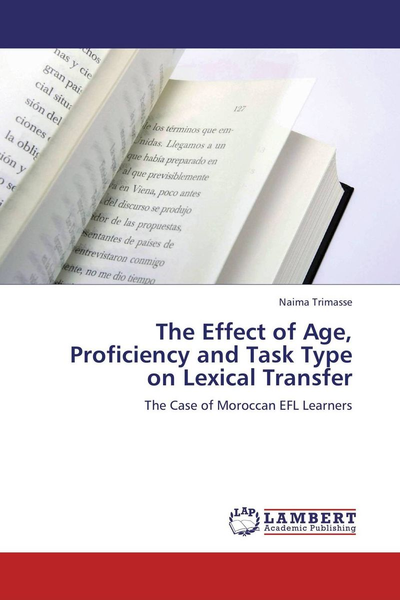 The Effect of Age, Proficiency and Task Type on Lexical Transfer a study on english language proficiency of efl learners in bangladesh
