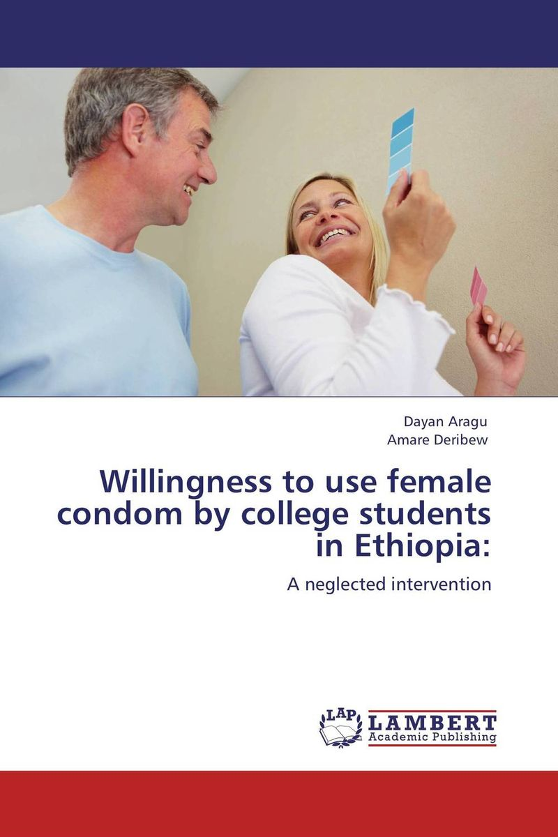Willingness to use female condom by college students in Ethiopia: