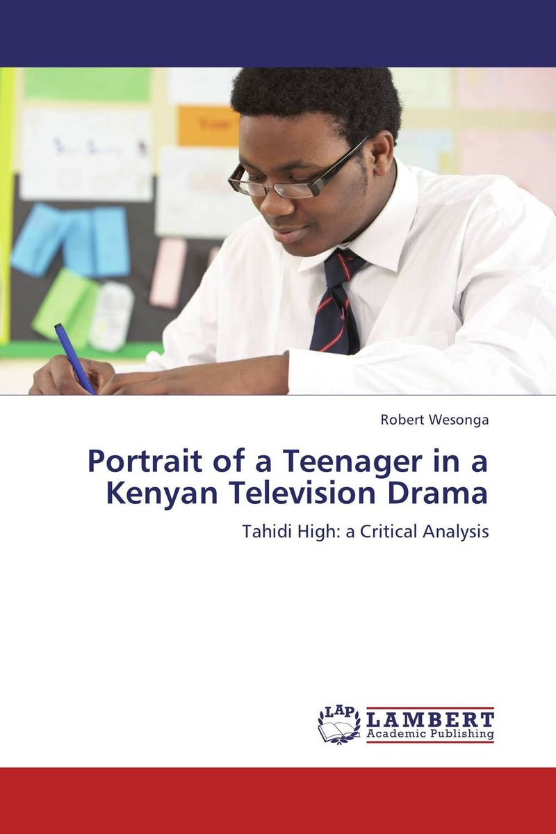 Portrait of a Teenager in a Kenyan Television Drama a portrait of the artist as a young