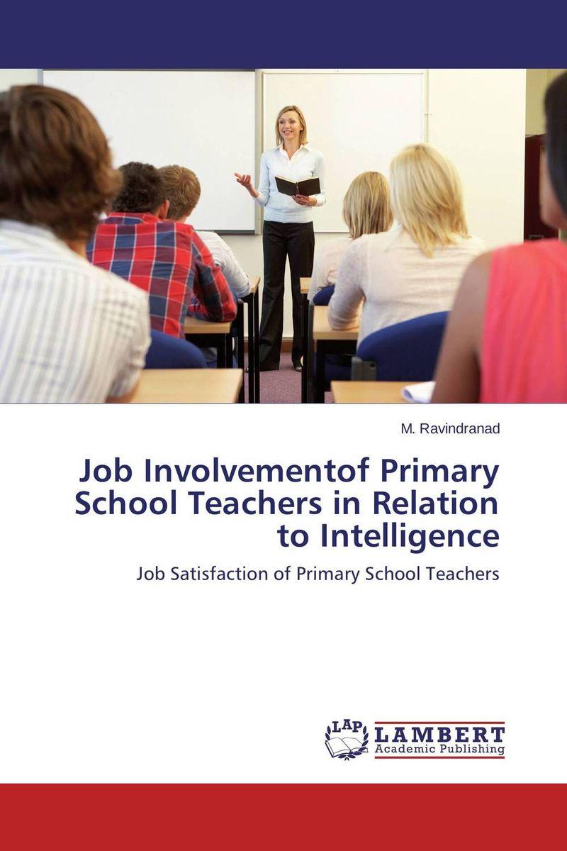 Job Involvementof Primary School Teachers in Relation to Intelligence