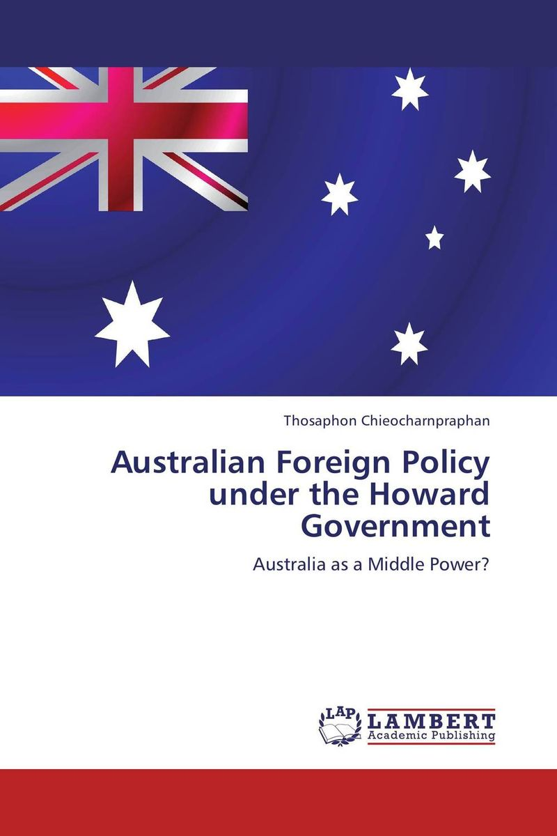 Australian Foreign Policy under the Howard Government