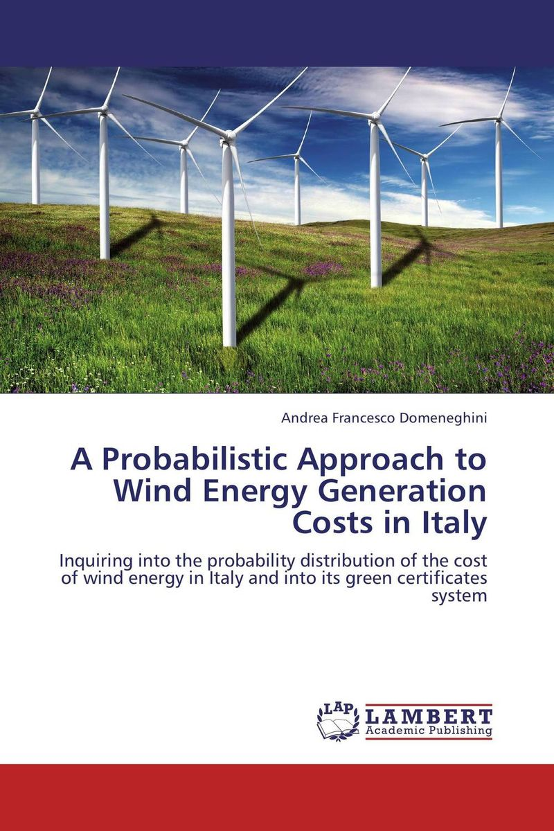 A Probabilistic Approach to Wind Energy Generation Costs in Italy wind energy for power generation
