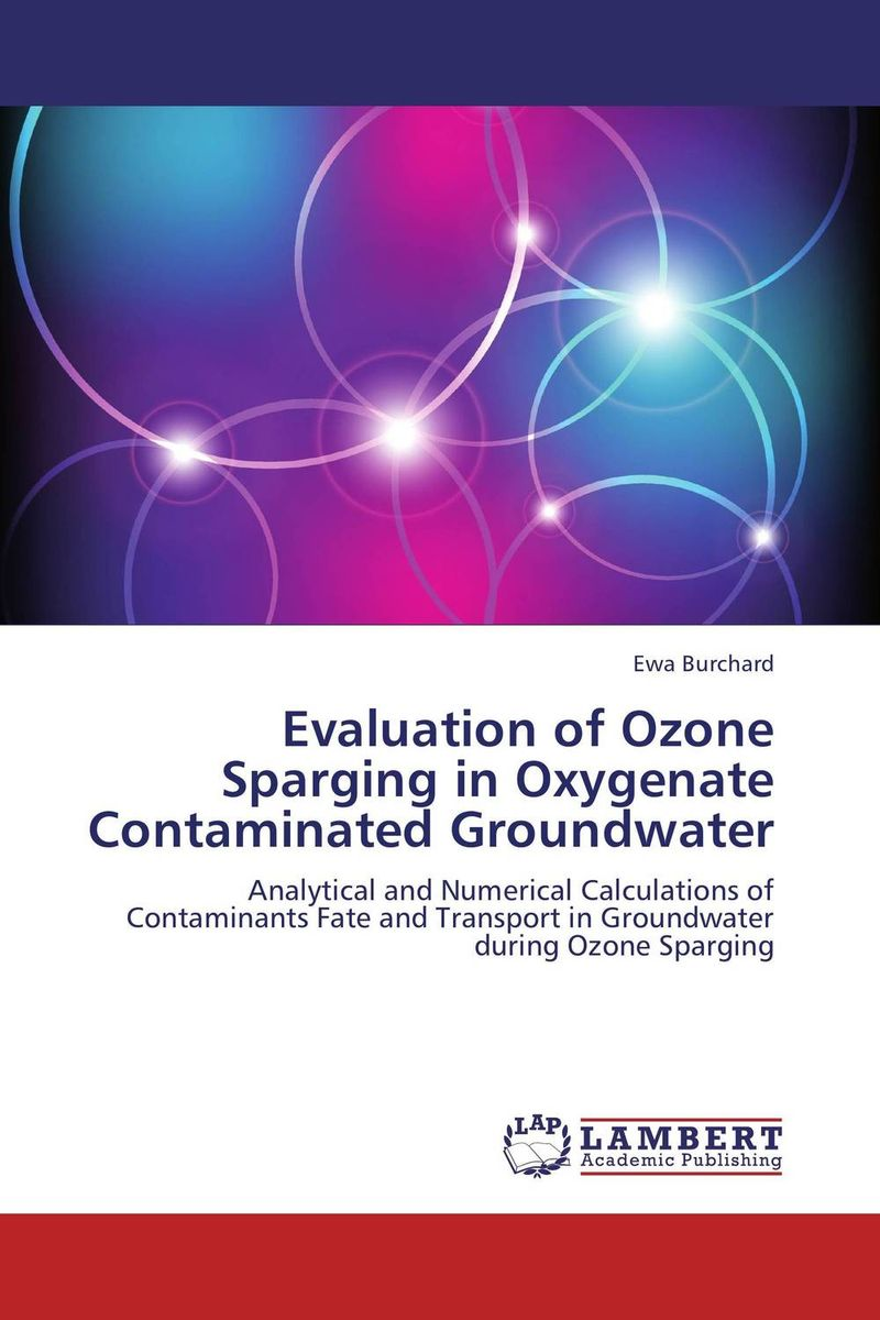 Evaluation of Ozone Sparging in Oxygenate Contaminated Groundwater g voigt remediation of contaminated environments 14