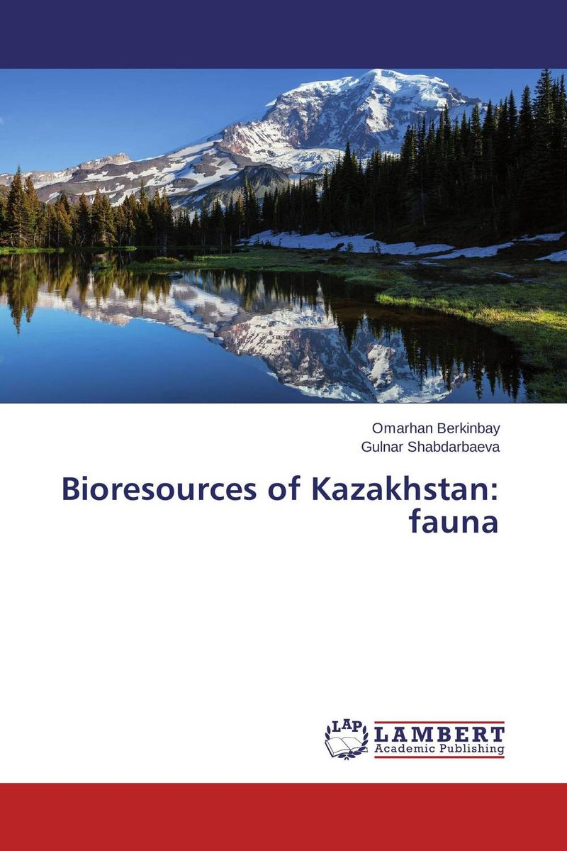 Bioresources of Kazakhstan: fauna foundation aldongar oil of kazakhstan the photographic history