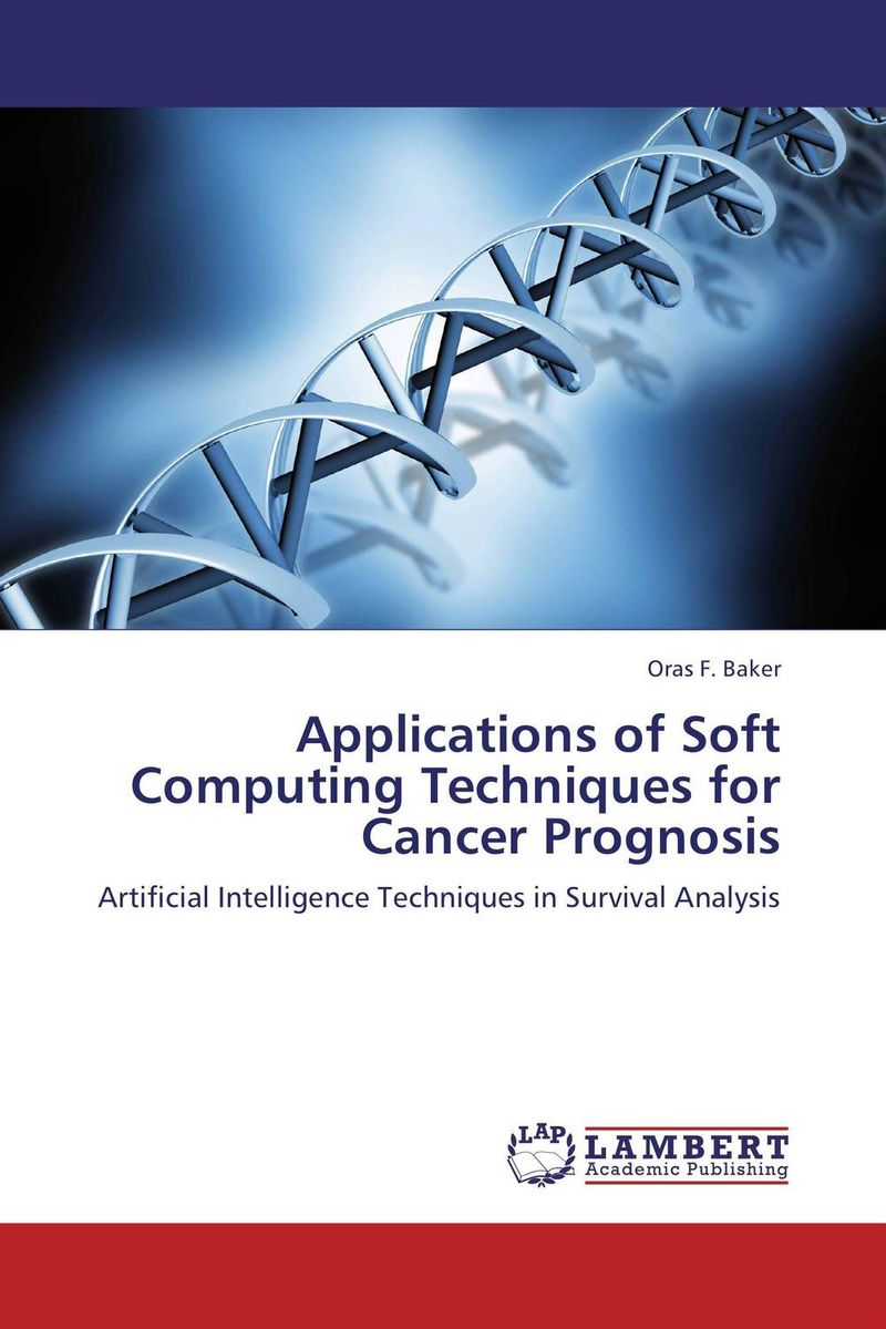 Applications of Soft Computing Techniques for Cancer Prognosis soft computing and applications