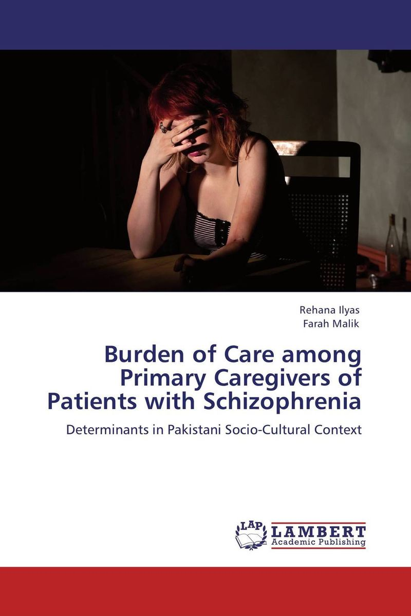 Burden of Care among Primary Caregivers of Patients with Schizophrenia the pcmad primary care mood and anxiety diagnoser