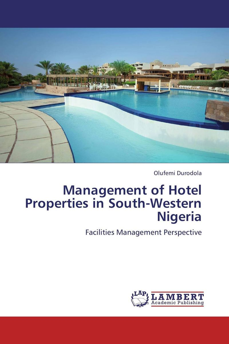 Management of Hotel Properties in South-Western Nigeria julian birkinshaw reinventing management smarter choices for getting work done