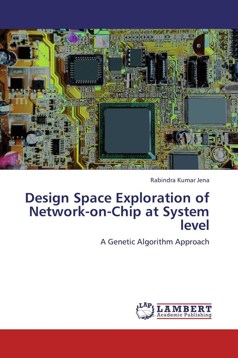 Design Space Exploration of Network-on-Chip at System level unification of vlsi partitioning